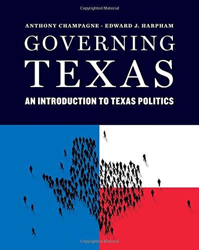 Governing Texas: Champagne, Anthony, Harpham,