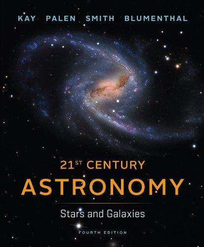 9780393920574: 21st Century Astronomy: Stars and Galaxies, 4th Edition