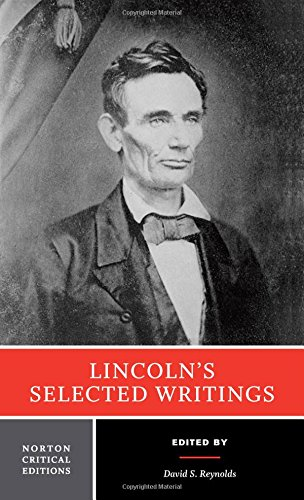 9780393921793: Lincoln's Selected Writings (Norton Critical Editions)