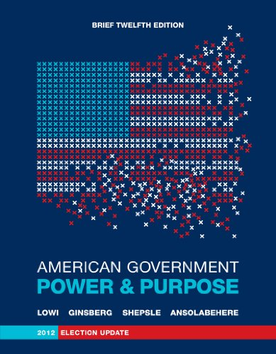9780393921892: American Government: Power and Purpose (Brief Twelfth Edition, 2012 Election Update)