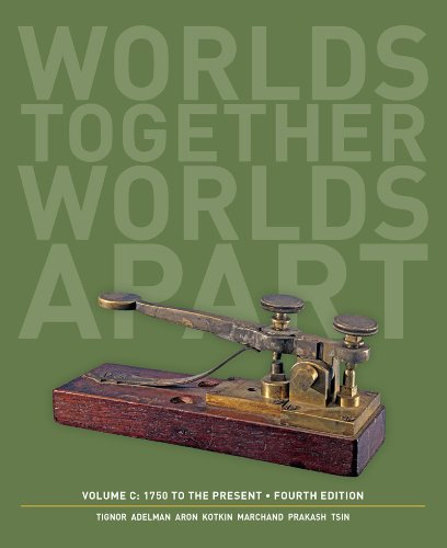 9780393922127: Worlds Together, Worlds Apart, Volume C: 1750 to the Present