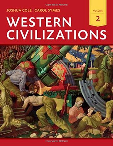 Western Civilizations: Their History & Their Culture: Cole, Joshua; Symes,