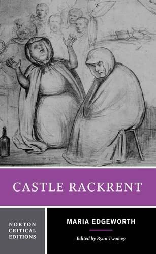 Castle Rackrent (Norton Critical Editions): Edgeworth, Maria; Twomey, Ryan