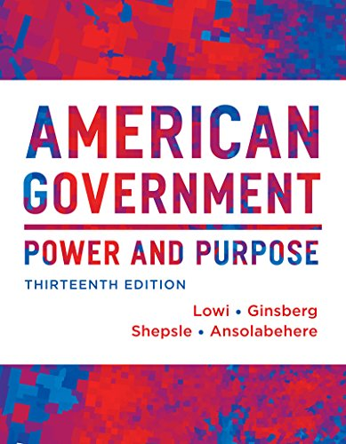 9780393922448: American Government: Power and Purpose (Thirteenth Full Edition (with policy chapters))