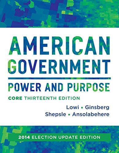 9780393922455: American Government: Power and Purpose (Thirteenth Core Edition (without policy chapters))