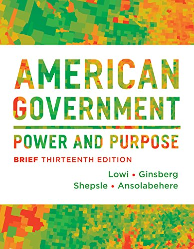 9780393922462: American Government: Power and Purpose (Brief Thirteenth Edition)