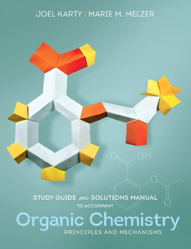 Study Guide and Solutions Manual: for Organic: Melzer, Marie, Karty,