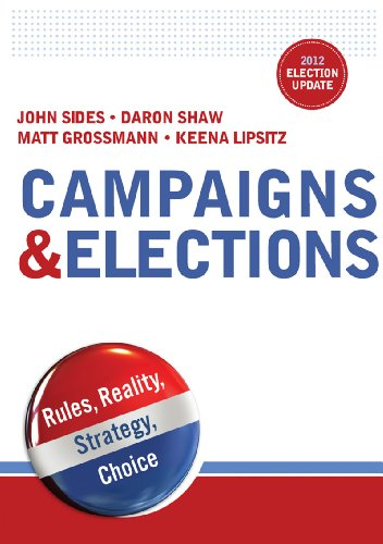 9780393923650: Campaigns & Elections: Rules, Reality, Strategy, Choice (2012 Election Update Edition)