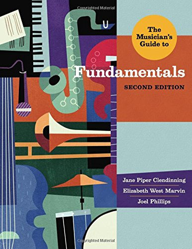 The Musician's Guide to Fundamentals (Second Edition): Clendinning, Jane Piper;
