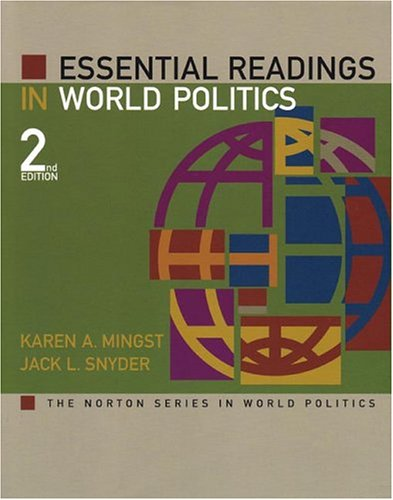 Essential Readings in World Politics, Second Edition: Mingst, Karen, Snyder,