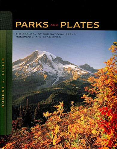 9780393924077: Parks and Plates: The Geology of Our National Parks, Monuments, and Seashores