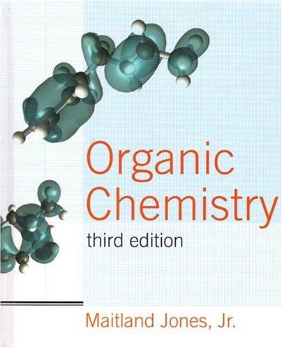 Organic Chemistry, Third Edition: Maitland Jones