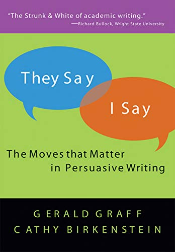 They Say/I Say: The Moves That Matter: Gerald Graff, Cathy