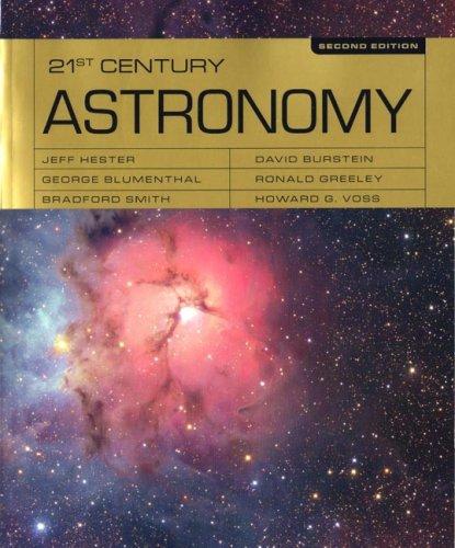 21st Century Astronomy (Full Second Edition): Bradford Smith; David Burstein; George Blumenthal; ...