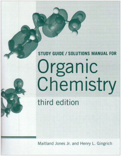 Organic Chemistry: Study Guide/Solutions manual: Jones, Maitland, Jr.;