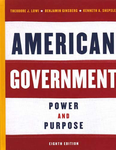 9780393924824: American Government: Power and Purpose