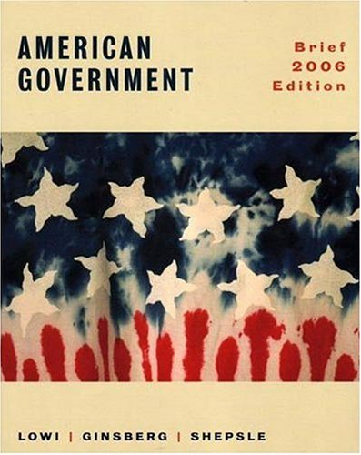 9780393924848: American Government 8e Brief 2006 Edition: Power and Purpose