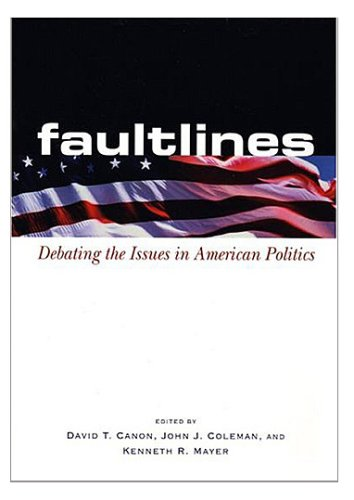 Faultlines : Debating the Issues in American: David T. Canon;