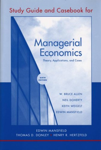 Study Guide and Casebook for Managerial Economics,: Edwin Mansfield, W.