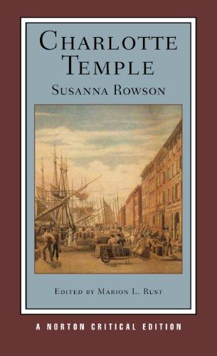 Charlotte Temple (Norton Critical Editions): Susanna Rowson; Editor-Marion L. Rust