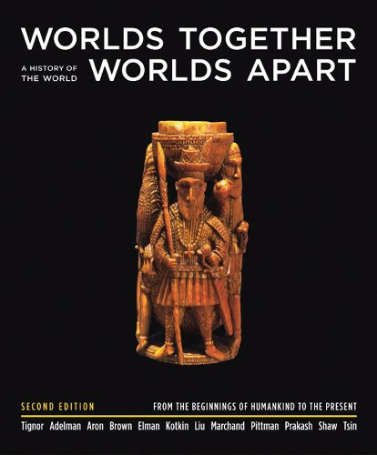 9780393925470: Worlds Together, Worlds Apart: A History of the World from the Beginnings of Humankind to the Present, Second Edition