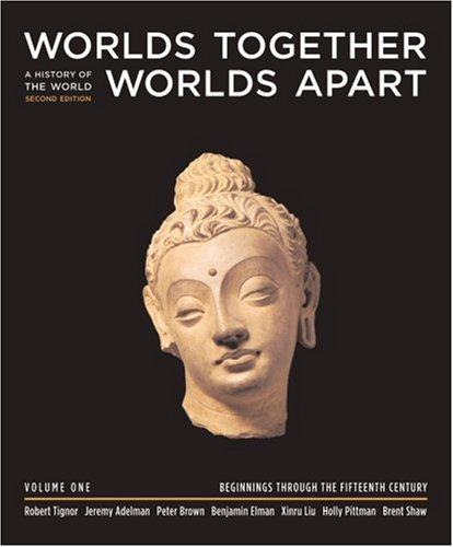 9780393925487: Worlds Together Worlds Apart: v. 1: A History of the Modern World from the Mongol Empire to the Present
