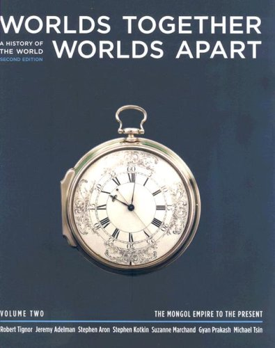9780393925494: Worlds Together Worlds Apart: v. 2: A History of the Modern World from the Mongol Empire to the Present