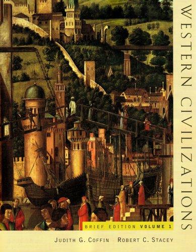 Western Civilizations, Brief Edition (Volume 1): Judith G. Coffin,