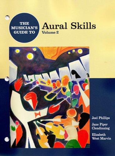 The Musician's Guide To Aural Skills Volume: Joel Phillips; Jane