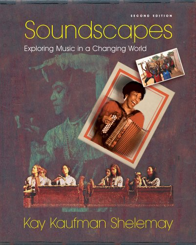 Soundscapes: Exploring Music in a Changing World: Shelemay, Kay Kaufman
