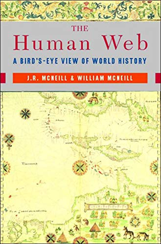9780393925685: The Human Web: A Bird's-Eye View of World History