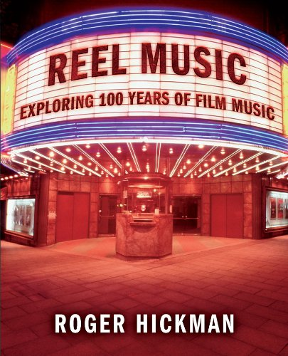 Reel Music: Exploring 100 Years of Film: Hickman, Roger