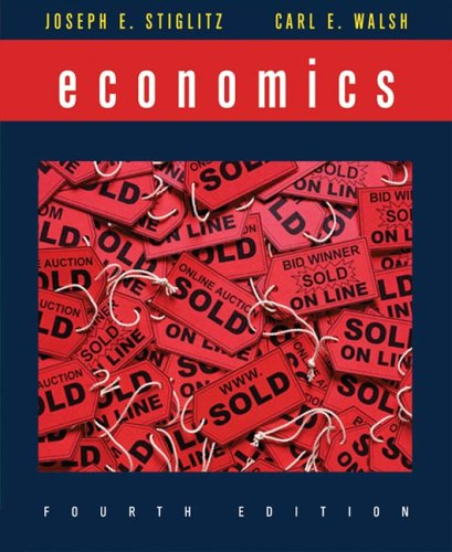 Economics, Fourth Edition: Stiglitz, Joseph E.,