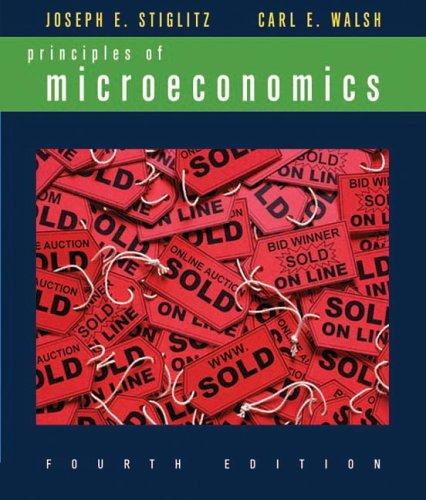 Principles of Microeconomics, Fourth Edition: Joseph E. Stiglitz,