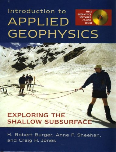 Introduction to Applied Geophysics: Exploring the Shallow: Burger, H. Robert,