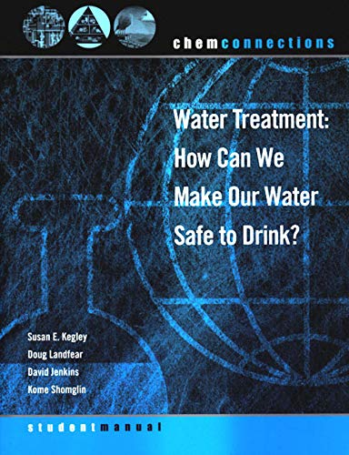 9780393926460: ChemConnections: Water Treatment: How Can We Make Our Water Safe to Drink? (Second Edition) (ChemConnections)
