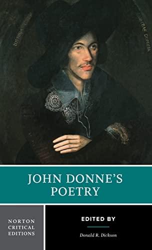 John Donne's Poetry: Authoritative Texts Criticism: Dickson, Donald R.