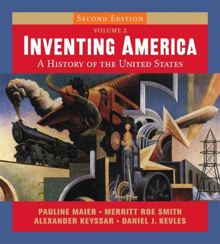 9780393926767: Inventing America: A History of the United States: v. 2