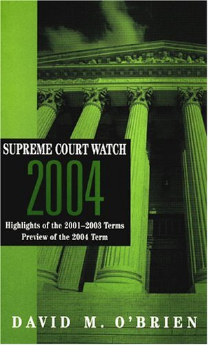 9780393926781: Supreme Court Watch 2004: Highlights of the 2001-2003 Terms, Preview of the 2004 Term