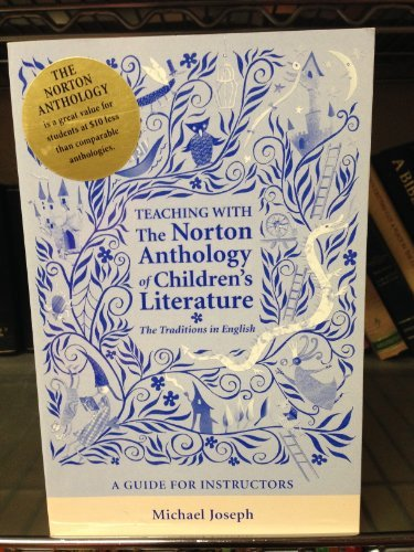 9780393926804: Teaching with The Norton Anthology of Children's Literature: The Traditions in English