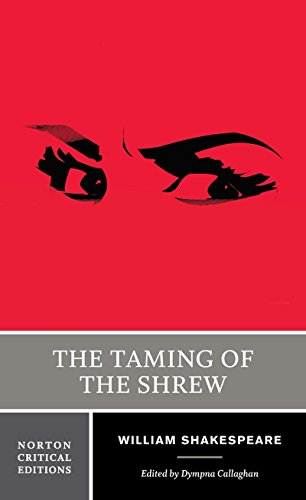 The Taming of the Shrew (Norton Critical: Shakespeare, William