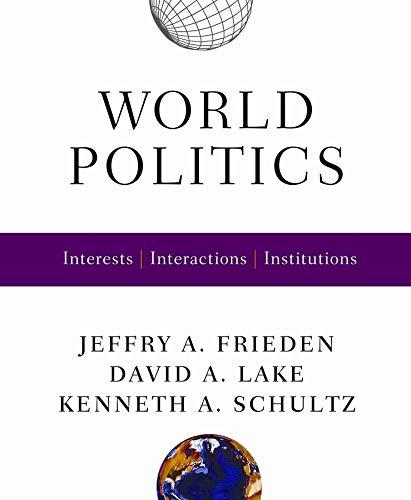 9780393927092: World Politics: Interests, Interactions, Institutions