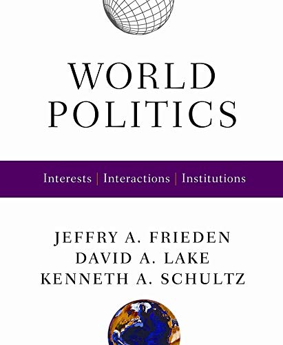 9780393927092: World Politics: Interests, Interactions, Institutions