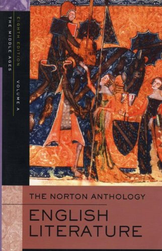 The Norton Anthology of English Literature, 8th Edition, Volume A: The Middle Ages