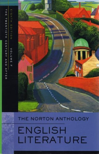 The Norton Anthology of English Literature, 8th Edition, Volume F the Twentieth Century and After