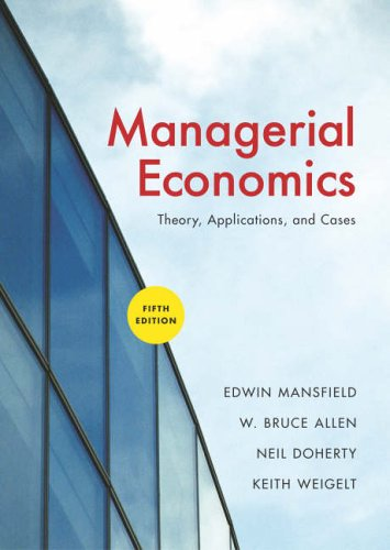 Managerial Economics: Theory, Applications, and Cases (Sixth: Allen, W. Bruce,