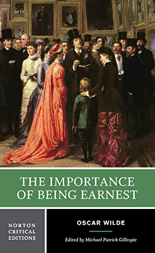 9780393927535: Importance of Being Earnest: Authoritative Text, Backgrounds, Criticism