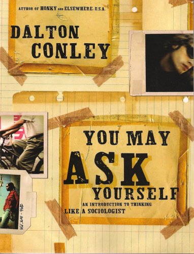 9780393927603: You May Ask Yourself: An Introduction to Thinking Like a Sociologist