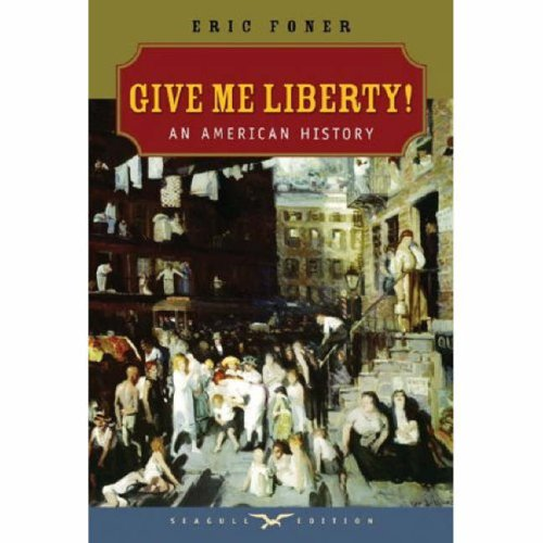 9780393927825: Give Me Liberty!: An American History (First Edition, Seagull Edition) (Vol. One-Volume)