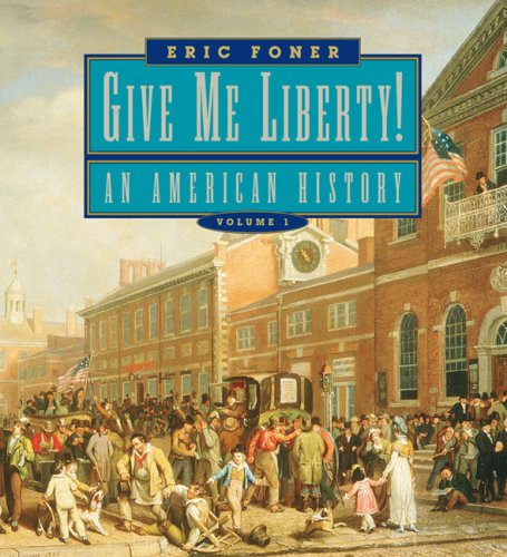 9780393927832: Give Me Liberty!: An American History (First Edition, Seagull Edition) (Vol. 1)